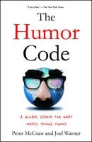 The Humor Code: A Global Search for What Makes Things Funny - Peter McGraw, Joel Warner