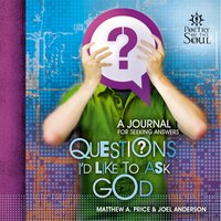 Questions I'd Like to Ask God - Matthew A. Price, Joel Anderson