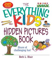The Everything Kids' Hidden Pictures Book: Hours Of Challenging Fun! - Beth L. Blair