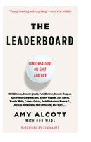 The Leaderboard: Conversations on Golf and Life - Amy Alcott
