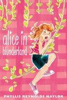 Alice in Blunderland - Phyllis Reynolds Naylor
