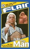 Ric Flair: To Be the Man - Ric Flair