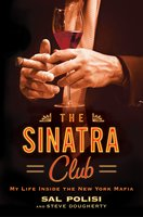 The Sinatra Club: My Life Inside the New York Mafia - Sal Polisi