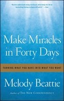 Make Miracles in Forty Days - Melody Beattie