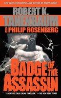 Badge of the Assassin - Robert K. Tanenbaum, Philip Rosenberg