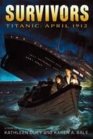 Titanic - Kathleen Duey, Karen A. Bale