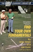 Finding Your Own Fundamentals: Gold Digest Library 2 - Jim Flick,Bob Toski