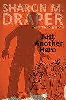 Just Another Hero - Sharon M. Draper