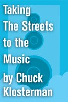 Taking The Streets to the Music - Chuck Klosterman