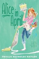 Alice in April - Phyllis Reynolds Naylor