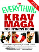 The Everything Krav Maga for Fitness Book: Get fit fast with this high-intensity martial arts workout - Nathan Brown, Jeff Levine, Tina Angelotti