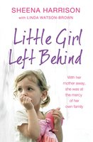Little Girl Left Behind - Sheena Harrison