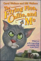 The Flying Flea, Callie and Me - Bill Wallace, Carol Wallace