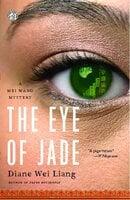 The Eye of Jade - Diane Wei Liang