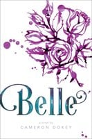 """Belle: A Retelling of """"Beauty and the Beast"""" - Cameron Dokey"""