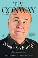 What's So Funny?: My Hilarious Life - Tim Conway, Jane Scovell
