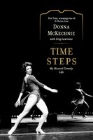 Time Steps: My Musical Comedy Life - Donna McKechnie,Greg Lawrence
