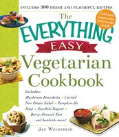 The Everything Easy Vegetarian Cookbook - Jay Weinstein