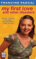 My First Love and Other Disasters - Francine Pascal