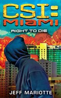 CSI: Miami: Right to Die - Jeff Mariotte