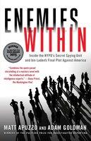 Enemies Within: Inside the NYPD's Secret Spying Unit and bin Laden's Final Plot Against America - Matt Apuzzo,Adam Goldman