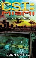 CSI: Miami: Cut and Run - Donn Cortez