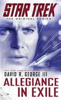 Star Trek: The Original Series: Allegiance in Exile - David R. George III