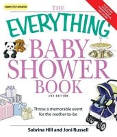 The Everything Baby Shower Book: Throw a memorable event for mother-to-be - Sabrina Hill, Joni Russell