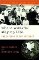 Where Wizards Stay Up Late: The Origins Of The Internet - Matthew Lyon, Katie Hafner