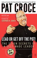 Lead or Get Off the Pot! - Pat Croce