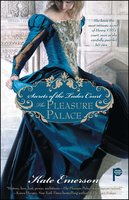 Secrets of the Tudor Court: The Pleasure Palace - Kate Emerson