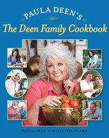 Paula Deen's The Deen Family Cookbook - Paula Deen