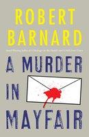 A Murder in Mayfair - Robert Barnard