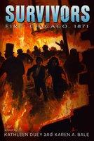 Fire: Chicago, 1871 - Kathleen Duey,Karen A. Bale