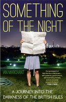 Something of the Night - Ian Marchant