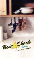 Bear v. Shark: The Novel - Chris Bachelder