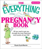 The Everything Pregnancy Book: All You Need to Get You Through the Most Important Nine Months of Your Life - Paula Ford-Martin