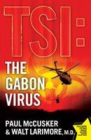 The Gabon Virus - Walt Larimore, Paul McCusker