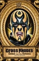 Cross Rhodes: Goldust, Out of the Darkness - Dustin Rhodes