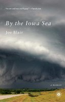 By the Iowa Sea: A Memoir - Joe Blair