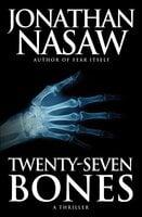Twenty-Seven Bones - Jonathan Nasaw