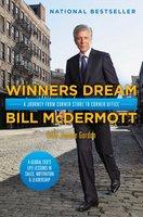 Winners Dream: A Journey from Corner Store to Corner Office - Bill McDermott