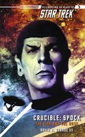 Star Trek: The Original Series: Crucible: Spock: The Fire and the Rose - David R. George III