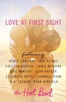 Love at First Sight - Kendall Ryan, Colleen Hoover, Abbi Glines, K.A. Tucker, Jamie McGuire, Leah Raeder, Gail McHugh, Renée Carlino, Ryan Winfield