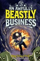 Bang Goes a Troll: An Awfully Beastly Business - The Beastly Boys