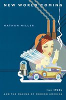 New World Coming: The 1920s and the Making of Modern America - Nathan Miller