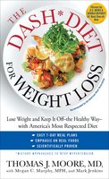 The DASH Diet for Weight Loss: Lose Weight and Keep It Off – the Healthy Way – with America's Most Respected Diet - Mark Jenkins, Thomas J. Moore, Megan C. Murphy