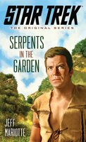 Star Trek: The Original Series: Serpents in the Garden - Jeff Mariotte