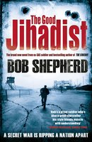 The Good Jihadist - Bob Shepherd