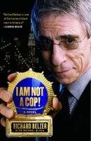 I Am Not a Cop! - Richard Belzer, Michael Black
